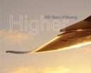 Image for Higher  : 100 years of Boeing