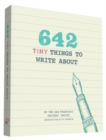 Image for 642 Tiny Things to Write About