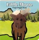 Image for Little Moose  : finger puppet book