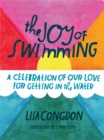 Image for The Joy of Swimming : A Celebration of Our Love for Getting in the Water