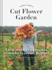 Image for The Floret Farm's cut flower garden  : grow, harvest, and arrange stunning seasonal blooms