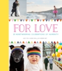 Image for For Love: 25 Heartwarming Celebrations of Humanity.