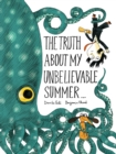 Image for The truth about my unbelievable summer