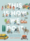 Image for This is how we do it  : one day in the lives of seven kids from around the world