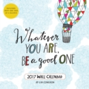 Image for 2017 Whatever You Are, Be a Good One Wall Calendar