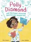 Image for Polly Diamond and the super, stunning, spectacular school fair