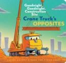 Image for Crane Truck's Opposites