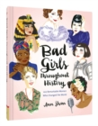 Image for Bad girls throughout history  : 100 remarkable women who changed the world