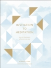 Image for Invitation to Meditation: How to Find Peace Wherever You Are