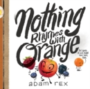 Image for Nothing rhymes with orange