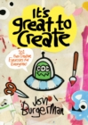 Image for It's great to create  : 101 fun creative exercises for everyone
