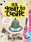 Image for It's Great to Create: 101 Fun Creative Exercises for Everyone