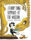 Image for A funny thing happened at the museum