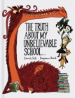 Image for The truth about my unbelievable school