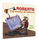 Image for Roberto  : the insect architect