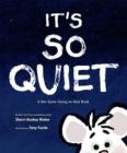 Image for It's So Quiet