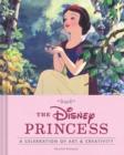 Image for Disney Princess: A Celebration of Art and Creativity