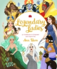 Image for Legendary Ladies: 50 Goddesses to Empower You