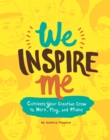 Image for We inspire me: cultivate your crew to work, play, and make