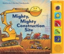 Image for Mighty, Mighty Construction Site Sound Book (Books for 1 Year Olds, Interactive Sound Book, Construction Sound Book)