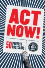 Image for Act Now! : 50 Protest Postcards