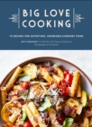 Image for Big Love Cooking : 75 Recipes for Satisfying, Shareable Comfort Food