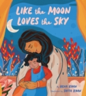 Image for Like the moon loves the sky