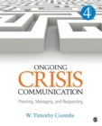 Image for Ongoing crisis communication  : planning, managing, and responding
