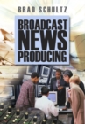 Image for Broadcast news producing