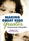 Image for Making great kids greater: easing the burden of being gifted