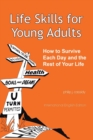 Image for Life Skills for Young Adults : How to Survive Each Day and the Rest of Your Life