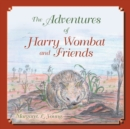 Image for The Adventures of Harry Wombat and Friends