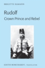 Image for Rudolf, Crown Prince and rebel