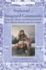 Image for Sepharad as Imagined Community: language, history and religion from the early modern period to the 21st century : Vol. 8
