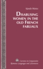 Image for Disabusing Women in the Old French Fabliaux : Vol. 230