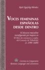 Image for Voces femeninas espanolas desde dentro: el discurso masculino reconfigurado por mujeres en El libro de romances y coplas del Carmelo de Valladolid [c. 1590-1609] : v. 221