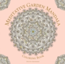 Image for Meditative Garden Mandala Coloring Book : Serene Nature