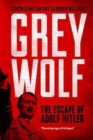 Image for Grey Wolf : The Escape of Adolf Hitler