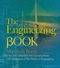 Image for The engineering book  : from the catapult to the curiosity rover, 250 milestones in the history of engineering