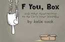 Image for F You, Box : And Other Observations of My Cat's Inner Dialogue