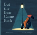 Image for But the bear came back