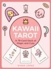 Image for Kawaii Tarot : A 78-Card Deck of Magic and Cute