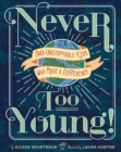 Image for Never too young!  : 50 unstoppable kids who made a difference