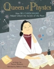 Image for Queen of Physics : How Wu Chien Shiung Helped Unlock the Secrets of the Atom