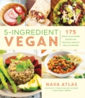 Image for 5-ingredient vegan  : 175 simple, plant-based recipes for delicious healthy meals in minutes