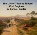 Image for Life of Thomas Telford, Civil Engineer