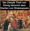 Image for Der Zweyte Theil von Koenig Heinrich dem Vierten (Henry IV Part 2 in German translation)