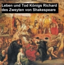 Image for Leben und Tod Koenigs Richard des Zweyten (Richard II in German translation)