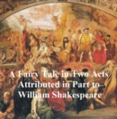 Image for Fairy Tale in Two Acts, Shakespeare Apocrypha