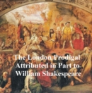 Image for London Prodigal, Shakespeare Apocrypha